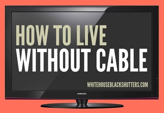 how to live without paying for cable or dish, many great tips in this post! via @Ann Marie // white house black shutters
