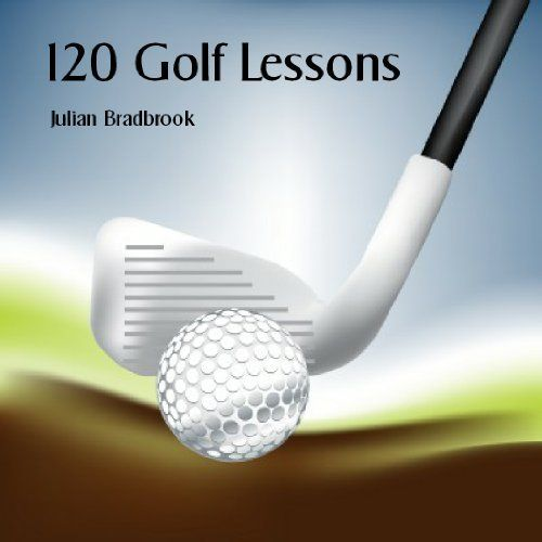 How To Golf with 120 Golf Lessons by Julian Bradbrook. $8.23. Author: Julian Bradbrook. 241 pages