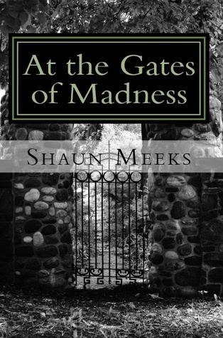 At the Gates of Madness. Add it, rate it, review it, recommend it.