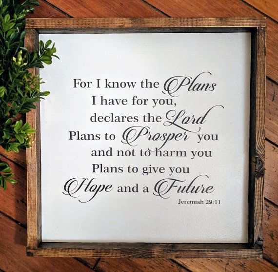 For I know the plans I have for declares the lord wall hanging wooden sign custom sign, farmhouse sign rustic sign wood sign