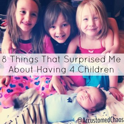 8 Things That Surprised Me After Having Four Children - this is completely true in my case, too!  :)