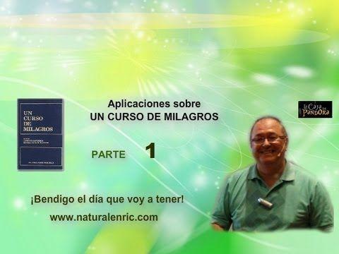 APLICACIONES DE UN CURSO DE MILAGROS - Enric Corbera - parte 1 de 6 - YouTube