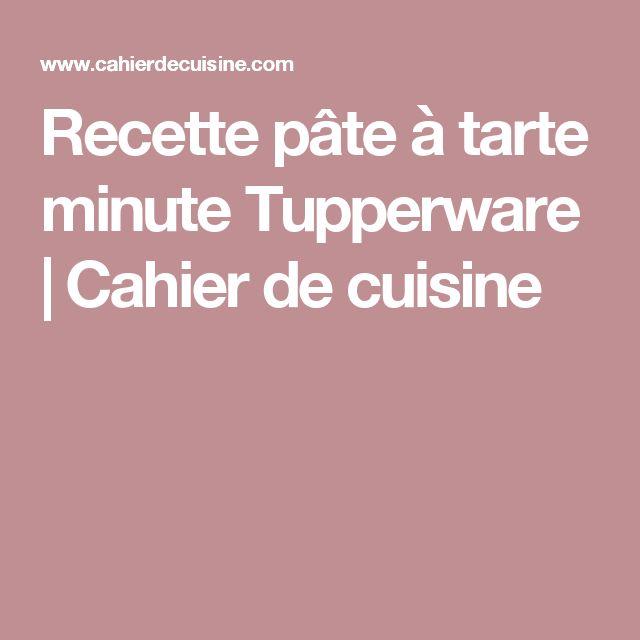 Recette pâte à tarte minute Tupperware | Cahier de cuisine