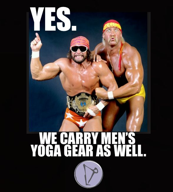 Yes.  We carry men's Yoga Gear as well.  Just ask Hulk Hogan and Macho Man Randy Savage.