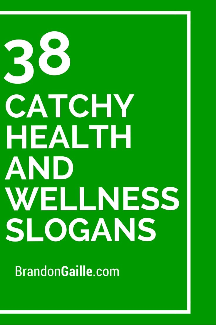 38 Catchy Health and Wellness Slogans