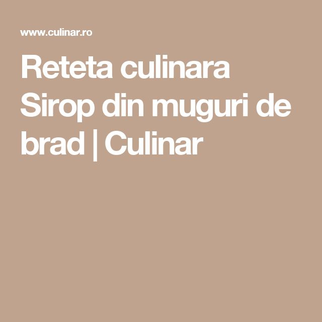 Reteta culinara Sirop din muguri de brad   Culinar