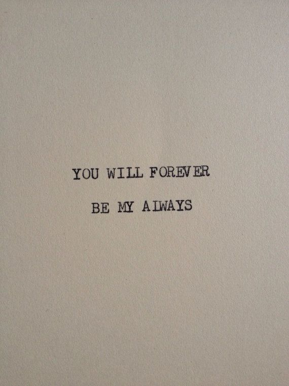 THE FOREVER & ALWAYS: Typewriter quote on 5x7 cardstock on Etsy, $5.00