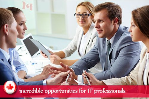 Canada's Information Technology (IT) field is considered as one of the thriving fields in the country. The country is offering enviable opportunities for migrants in IT sector.