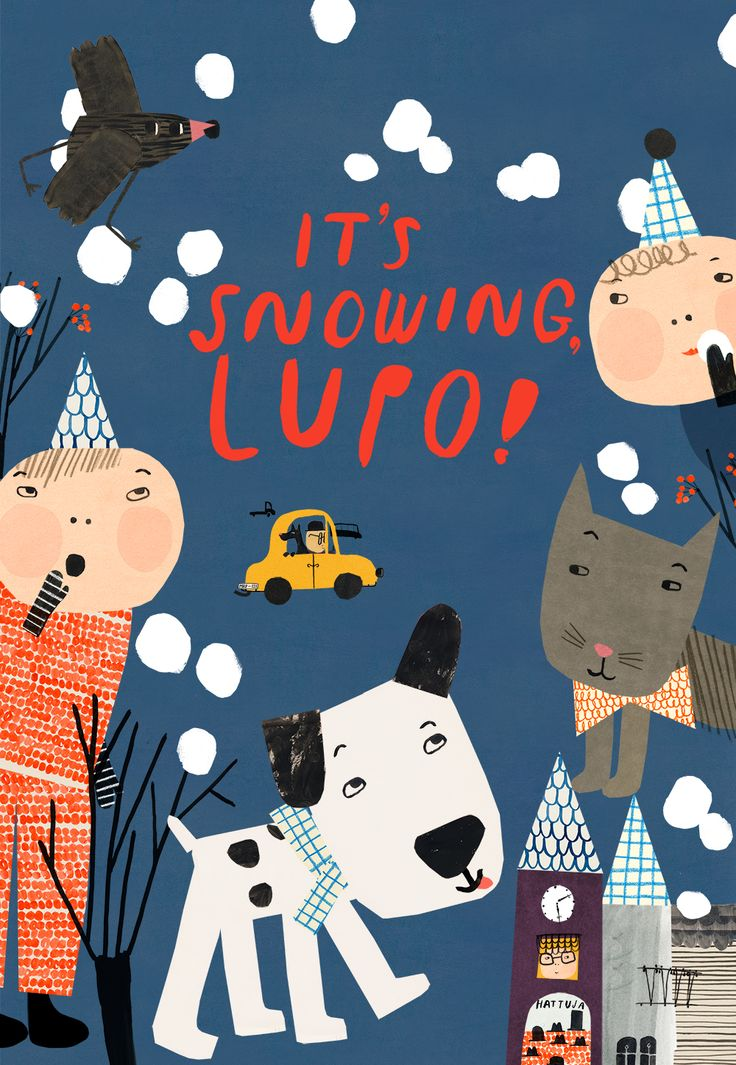 Marika Maijala. Lunta sataa, Lupo! – It's snowing, Lupo!  Text, illustration and graphic design for children's book with Réka Király. Publisher: WSOY 2012.