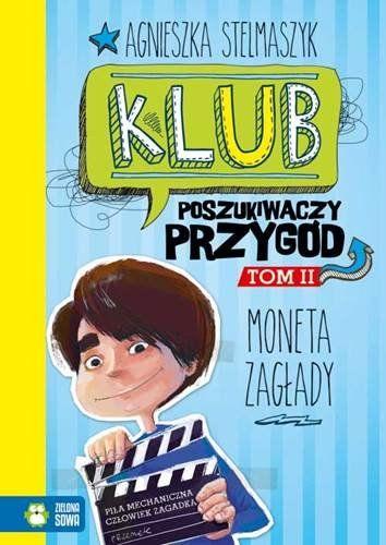 Agnieszka Stelmaszyk - Klub poszukiwaczy przygód tom 2 Moneta zagłady