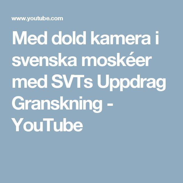 Med dold kamera i svenska moskéer med SVTs Uppdrag Granskning - YouTube