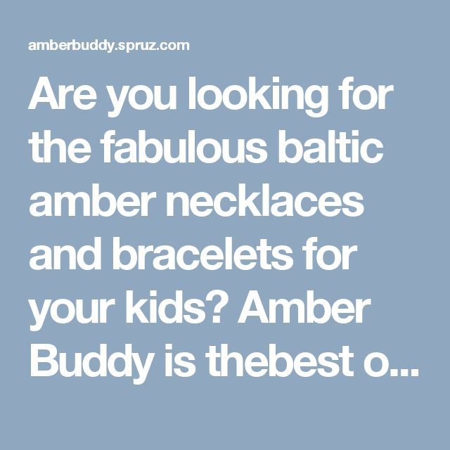 Are you looking for the fabulous baltic amber necklaces and bracelets for your kids? Amber Buddy is thebest online store for baltic amber beads, necklaces and bracelets in Australia.