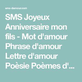 SMS Joyeux Anniversaire mon fils - Mot d'amour Phrase d'amour Lettre d'amour Poèsie Poèmes d'amour Déclaration Message d'amour