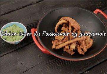 Video: Sprøde flæskesvær med guacamoledip