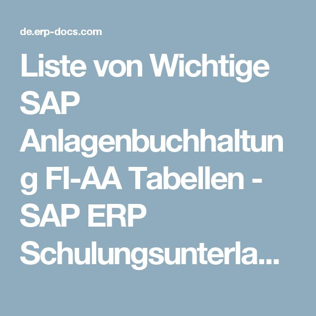 Liste von Wichtige SAP Anlagenbuchhaltung FI-AA Tabellen - SAP ERP Schulungsunterlagen
