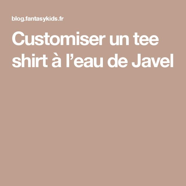 Customiser un tee shirt à l'eau de Javel
