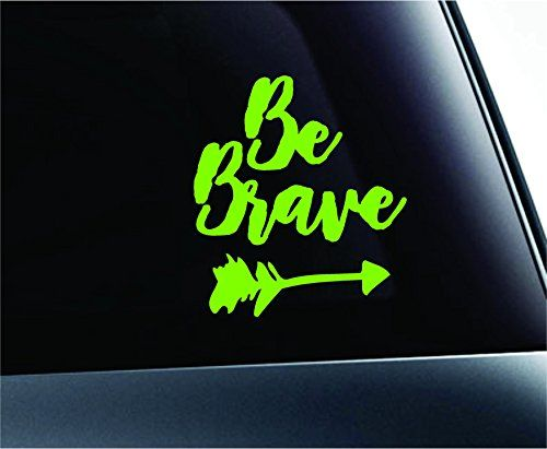 Be Brave Text Arrow Courage Strength Faith Computer Laptop Symbol Decal Family Love Car Truck Sticker Window Lime Green *** Read more  at the image link.Note:It is affiliate link to Amazon.