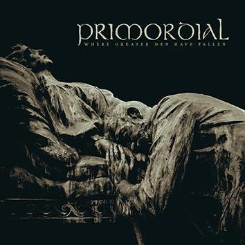"""L'album dei #Primordial intitolato """"Where Greater Men Have Fallen""""."""