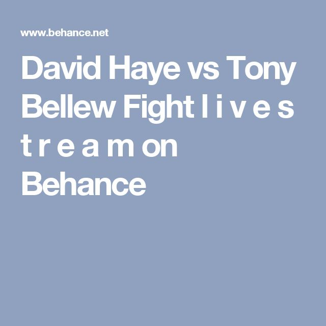 David Haye vs Tony Bellew Fight l i v e s t r e a m on Behance