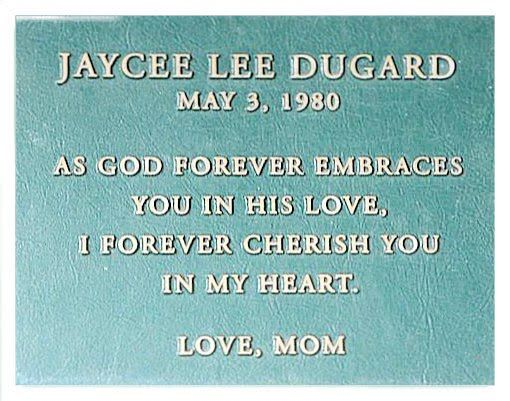 Click on the picture. Terry Dugard Probyn's plaque dedicated to her daughter Jaycee Dugard, before Jaycee was found.