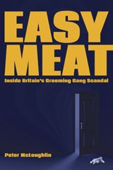 'Easy Meat: Inside the British Grooming Gang Scandal' by Peter McLoughlin - the crimes are vicious; they constitute acts of genocide, under the UN definition against the non-muslim native population; and they invite violent lawlessness against the perpetrators, a vigilante response from the relatives of the victims who see in so many cases that justice has not been done.
