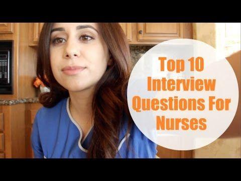 Top 10 Interview Questions For Nurses   Nurse Video