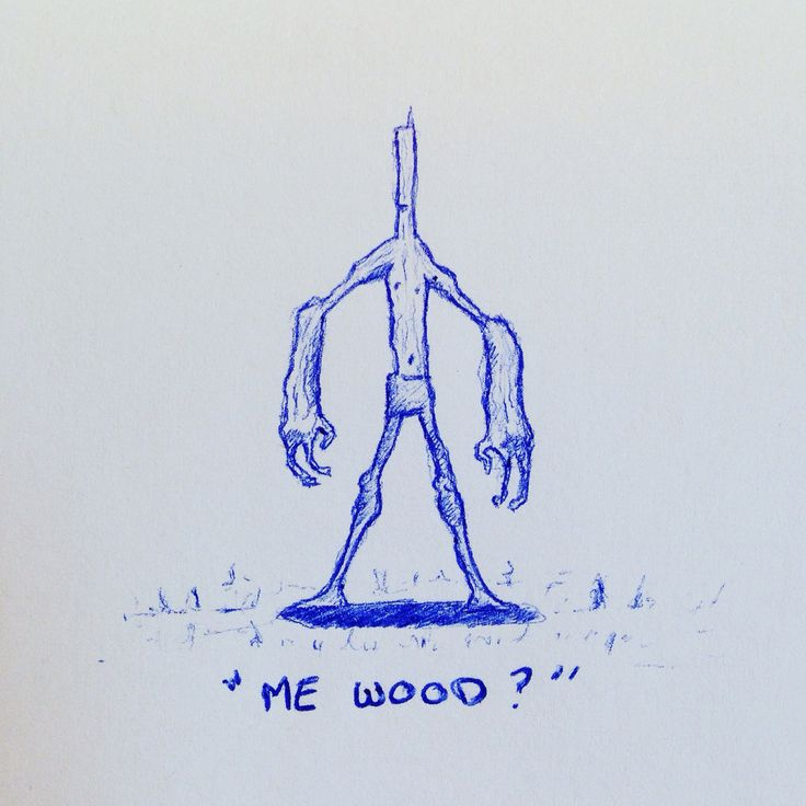 Me wood?