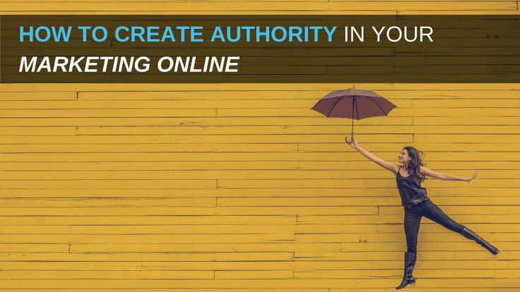 How to Create Authority in Your Online Marketing