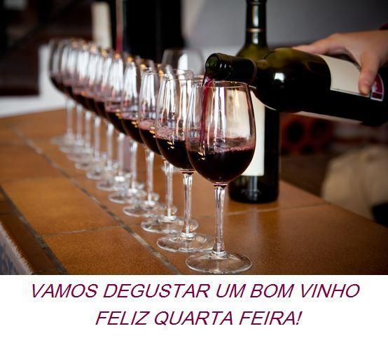 Vamos... Degustar um Bom Vinho nesta Quarta Feira!