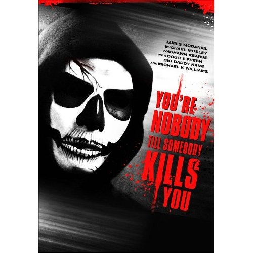 You're Nobody Till Somebody Kills You (2012)  Michael Kenneth Williams (Actor), Michael Mosley (Actor), Michael A. Pinckney (Director) Spike Lee (Producer)