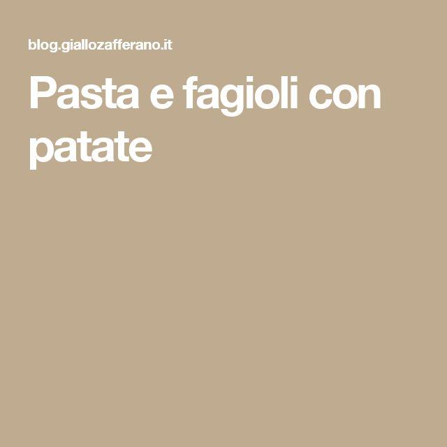 Pasta e fagioli con patate