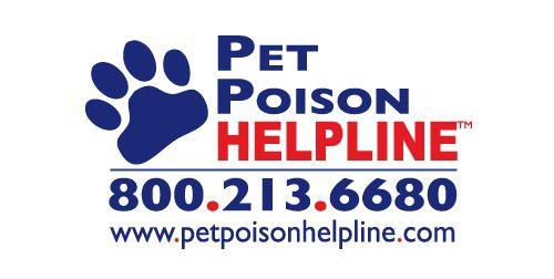 Pet Poison Helpline - hotline  800-213-6680  www.petpoisonhelpline.com