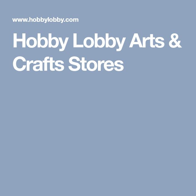 Hobby Lobby Arts & Crafts Stores