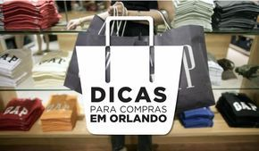 Descubra as melhores dicas e sugestões para fazer compras nos Estados Unidos durante suas férias e como economizar nos shoppings e outlets de Orlando.