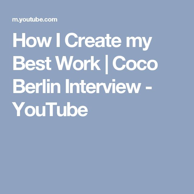 How I Create my Best Work | Coco Berlin Interview - YouTube