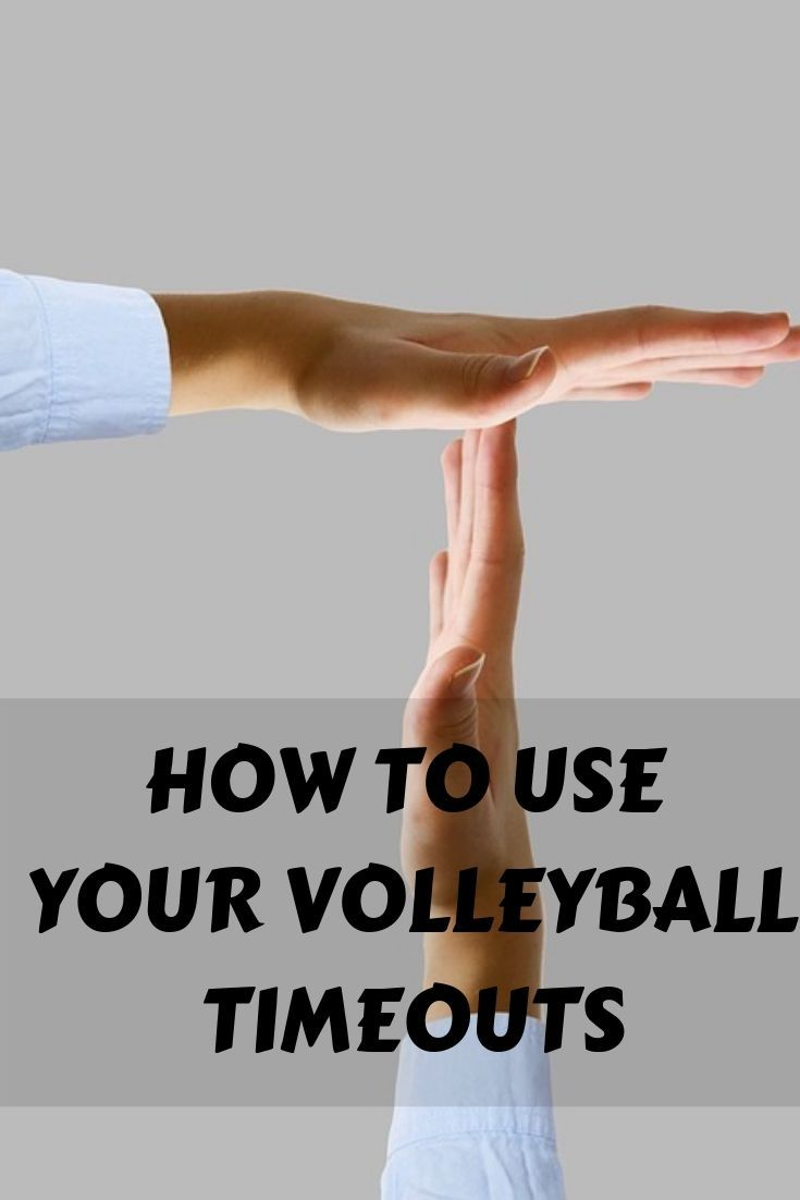 Volleyball Timeout Strategies When To Call It And What To Say Volleyball Volleyball Practice Volleyball Tryouts