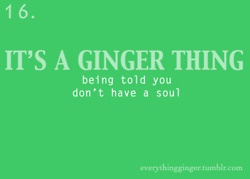 this happens daily. and im not even a red head anymore...