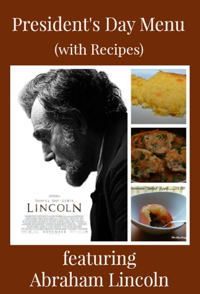 This President's Day Menu with recipes features foods inspired by Abraham Lincoln.