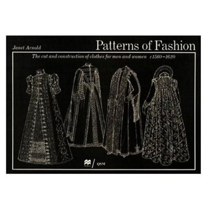 Patterns of Fashion 3: c1560 - 1620 - Fashion & textiles - Books