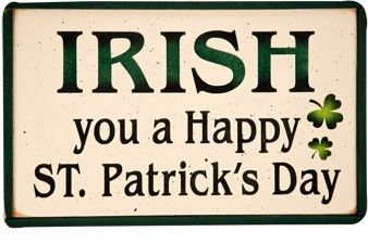 Irish You A Happy St. Patrick's Day Wood Sign