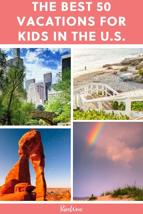 The 50 Best Vacations For Kids In The U S Kids Vacation Best Vacations With Kids Best Vacations