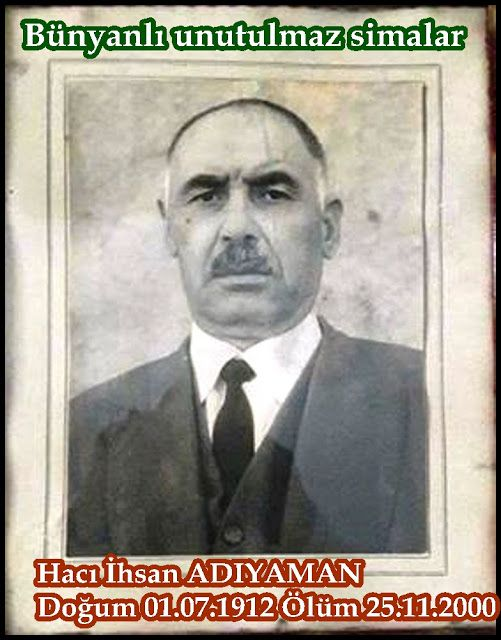 Hacı İhsan ADIYAMAN / Bünyanlı Unutulmaz Simalar