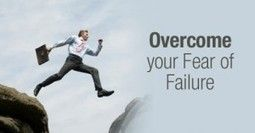 How To Overcome Fear Of Failure   Positive Thinking   Scoop.it