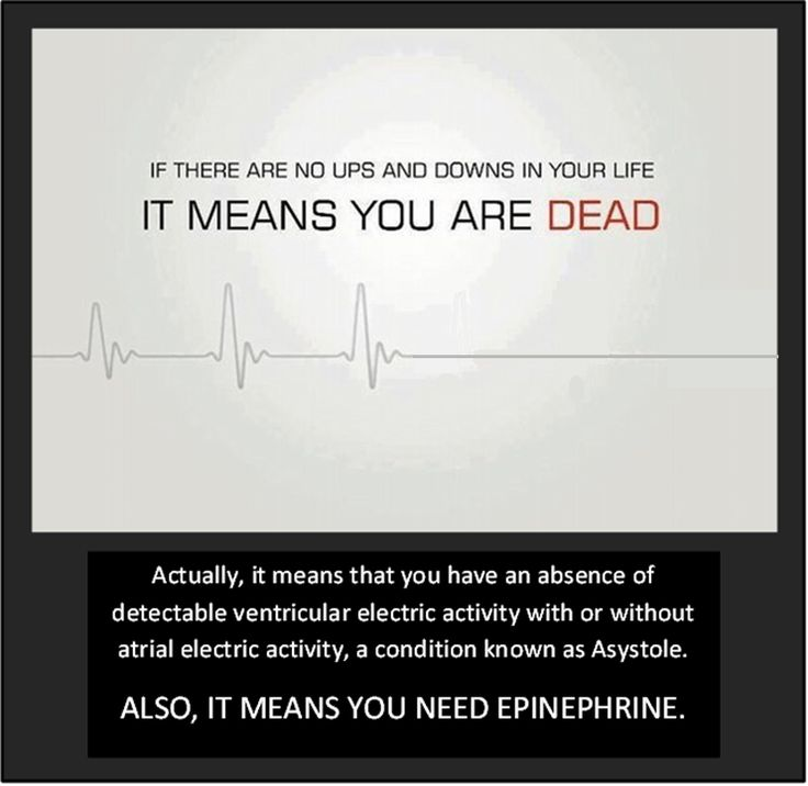 Actually it means you need epinephrine....Asystole • Cardiology • Humor •