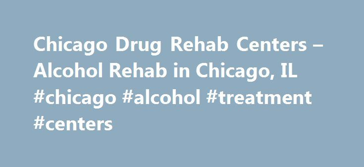drugs in chicago At gateway drug rehab and alcohol treatment centers, we help men, women, and teens get their lives back on track and give renewed hope to their loved ones.