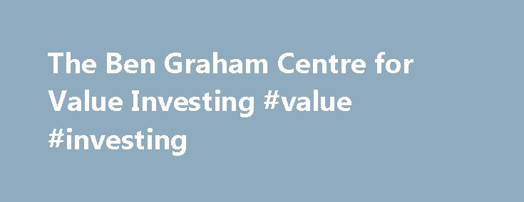 The Ben Graham Centre for Value Investing #value #investing http://invest.remmont.com/the-ben-graham-centre-for-value-investing-value-investing-2/  Common stocks have one important investment characteristic and one important speculative characteristic. Their investment value and average market price tend to increase irregularly but persistently over the decades, as their net worth builds up through the reinvestment of undistributed earnings.... Read more