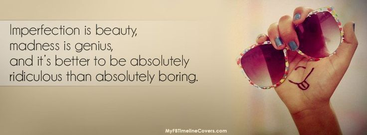 Imperfection Is Beauty Profile #Facebook Covers...
