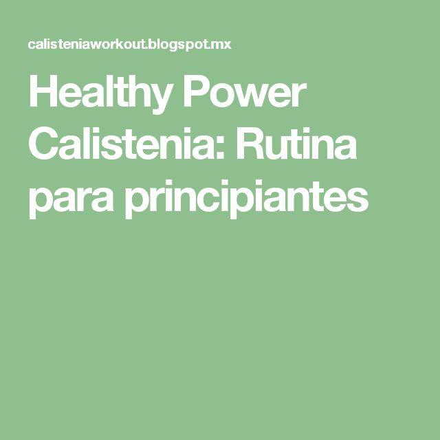 Healthy Power Calistenia: Rutina para principiantes