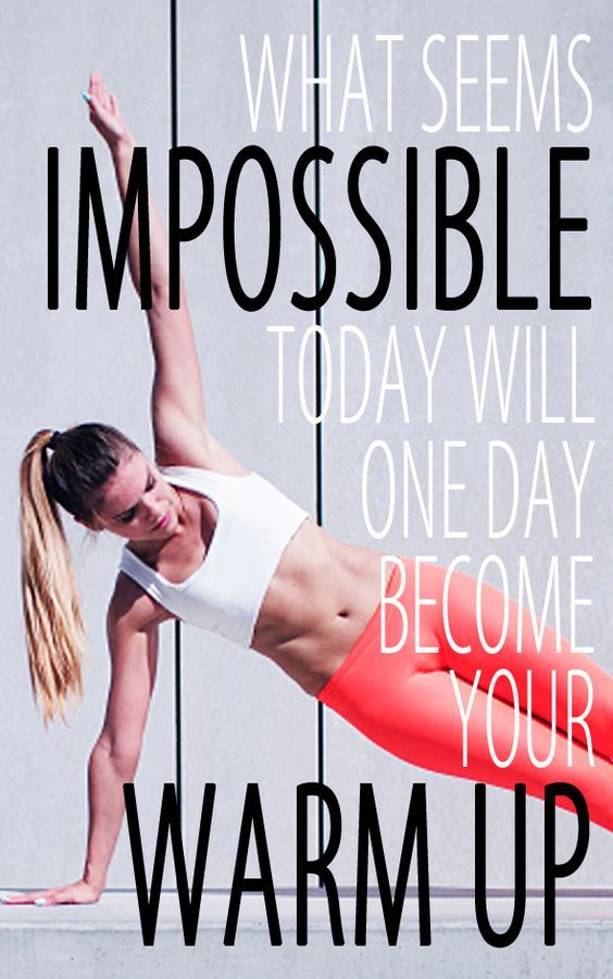 What seems impossible today will one day become your warm up. True.