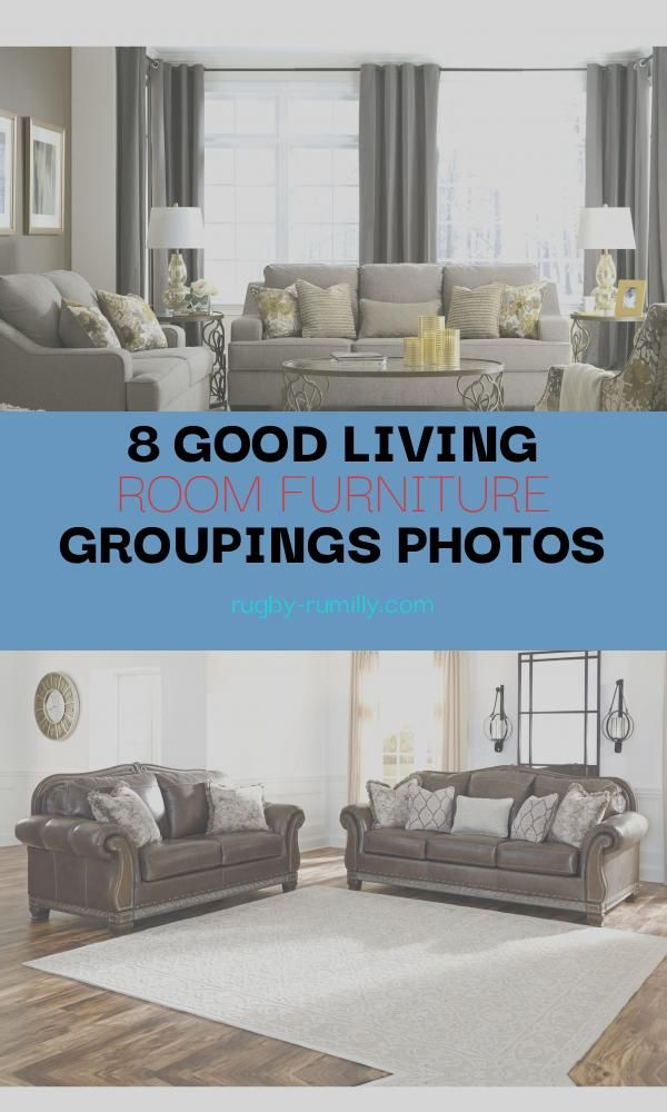 8 Good Living Room Furniture Groupings Photos American Furniture Design Modern Furniture Living Room Living Room Furniture